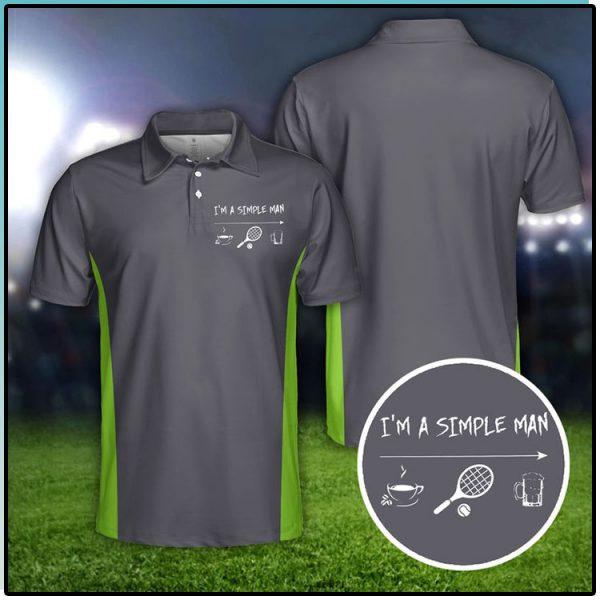 Tennis Im A Simple Man Polo Shirt2