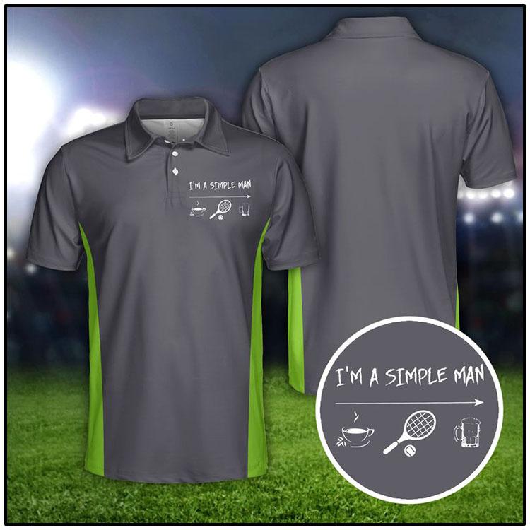 Tennis Im A Simple Man Polo Shirt3