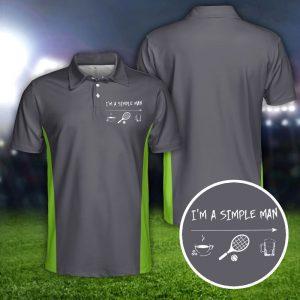 Tennis Im a simple man polo shirt 1