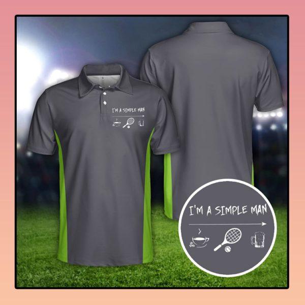 Tennis Im a simple man polo shirt2 1