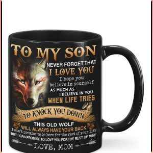 Wolf To my son never forget that I love you I hope you believe in yourself mug