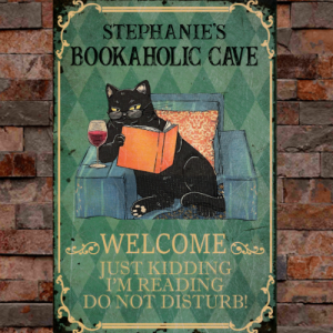11 Cat Bookaholic Cave Welcome Just Kidding Personalized Metal Sign 1