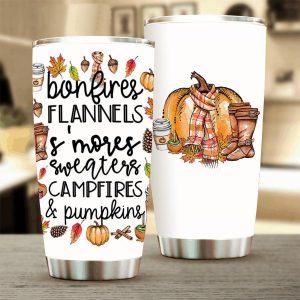 Bonfires Flannels Its Mores Sweaters Campfires And Pumpkins Tumbler