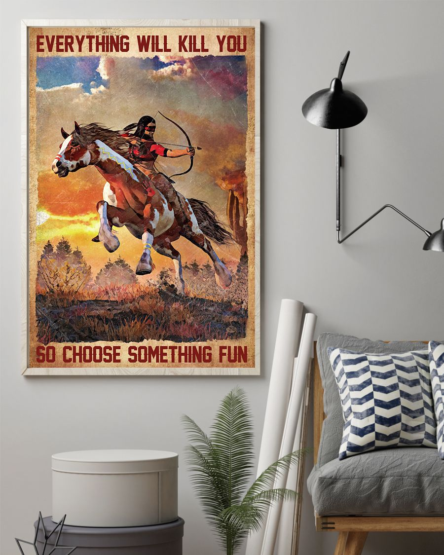 22 Everything will kill you so choose something fun Vertical Poster 2
