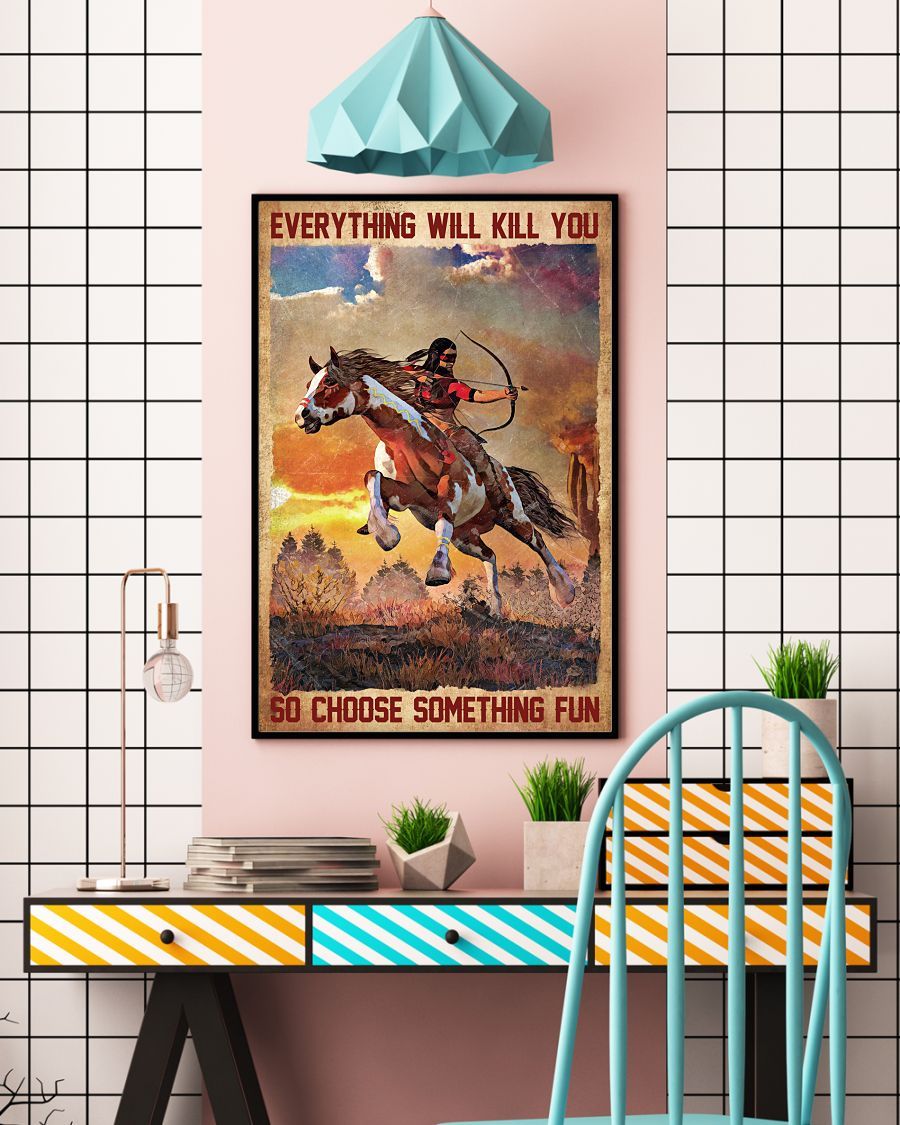 22 Everything will kill you so choose something fun Vertical Poster 4