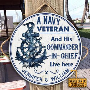 A Navy Veteran and his commander in chief Live Here Custom Name Wood Circle Sign