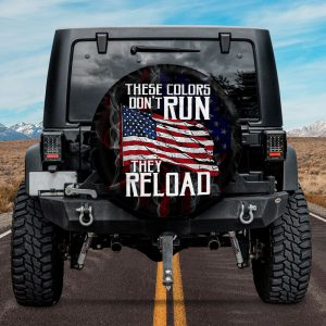American Flag These Colors Dont Run They Reload Spare Tire Cover