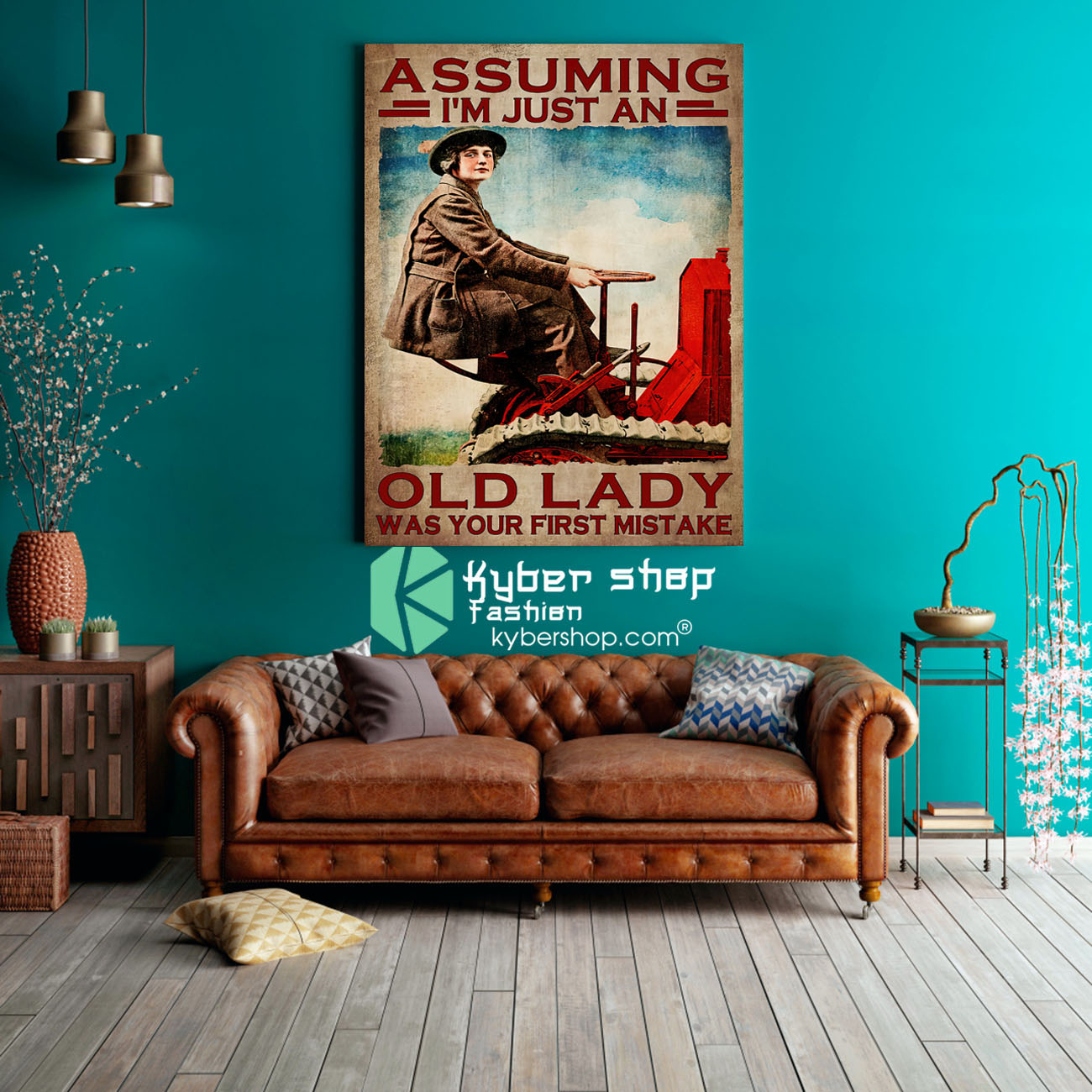Assuming Im just an old lady was your first mistake poster 3