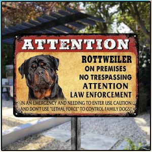 Attention Rottweiler On Premises No Trespassing Attention Law Enforcement Metal Sign 2