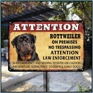Attention Rottweiler On Premises No Trespassing Attention Law Enforcement Metal Sign 4