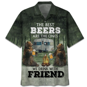 Bear The Best Beers Are The Ones We Drink With Friend 1