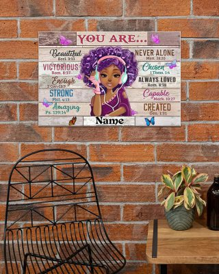Black Girl You Are Beautiful Victorious Enough Strong Amazing Never Alone Chosen Always Loved Capable Created Custom Name Poster And Canvas3 1