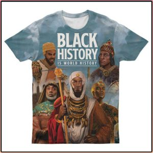 Black History Is World History 3d over print T Shirt