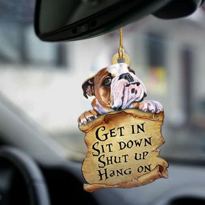 Bulldog Get In Sit Down Shut Up Hang On Ornament