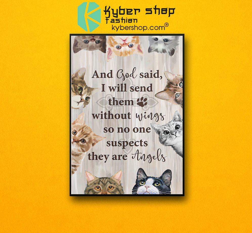 Cat and god said I will send them without wings so no one suspects they are angels poster 2