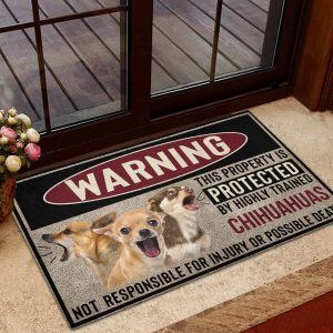 Chihuahua Warning This Property Is Protected By Highly Trained Doormat