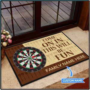 Dart Come On In This Will Be Fun Family Custom Name Doormat1