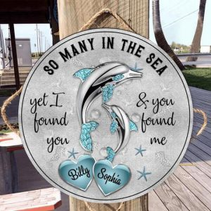 Dolphins So Many In The Sea Yet I Found You You Found Me Custom Name Wood Circle Sign