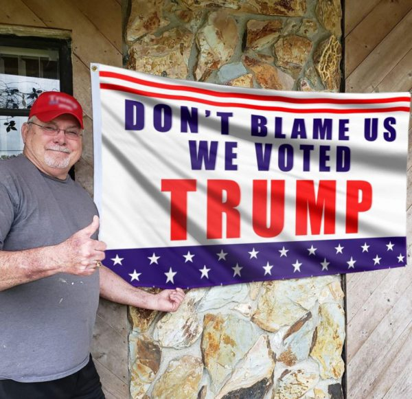 Dont Blame Us We Voted Trump Flag