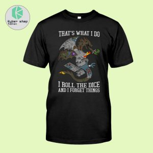 Dragon thats what I do I roll the dice and I forget things shirt 2
