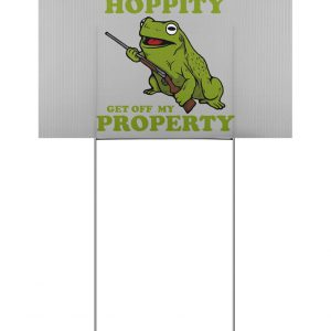 Frog Hippity Hoppity Get Off My Property Yard Signs