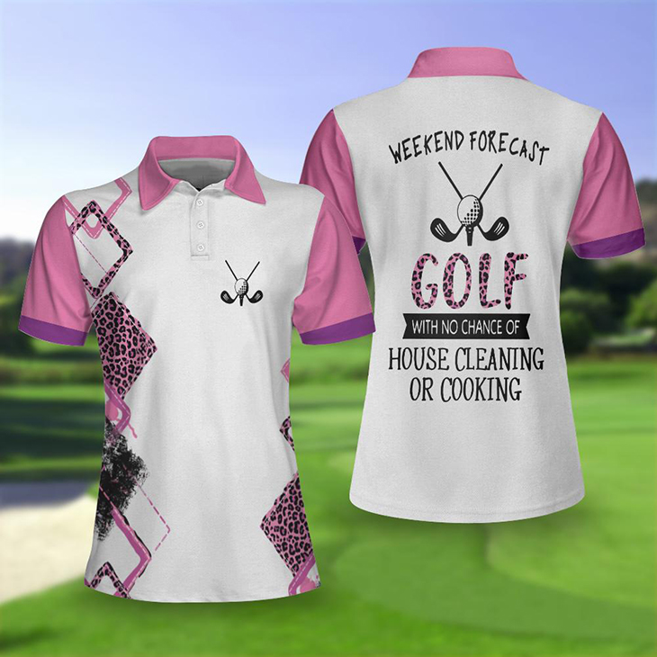 Golf Weekend Forecast Gofl With No Chance Of House Cleaning Of Cooking Polo Shirt1