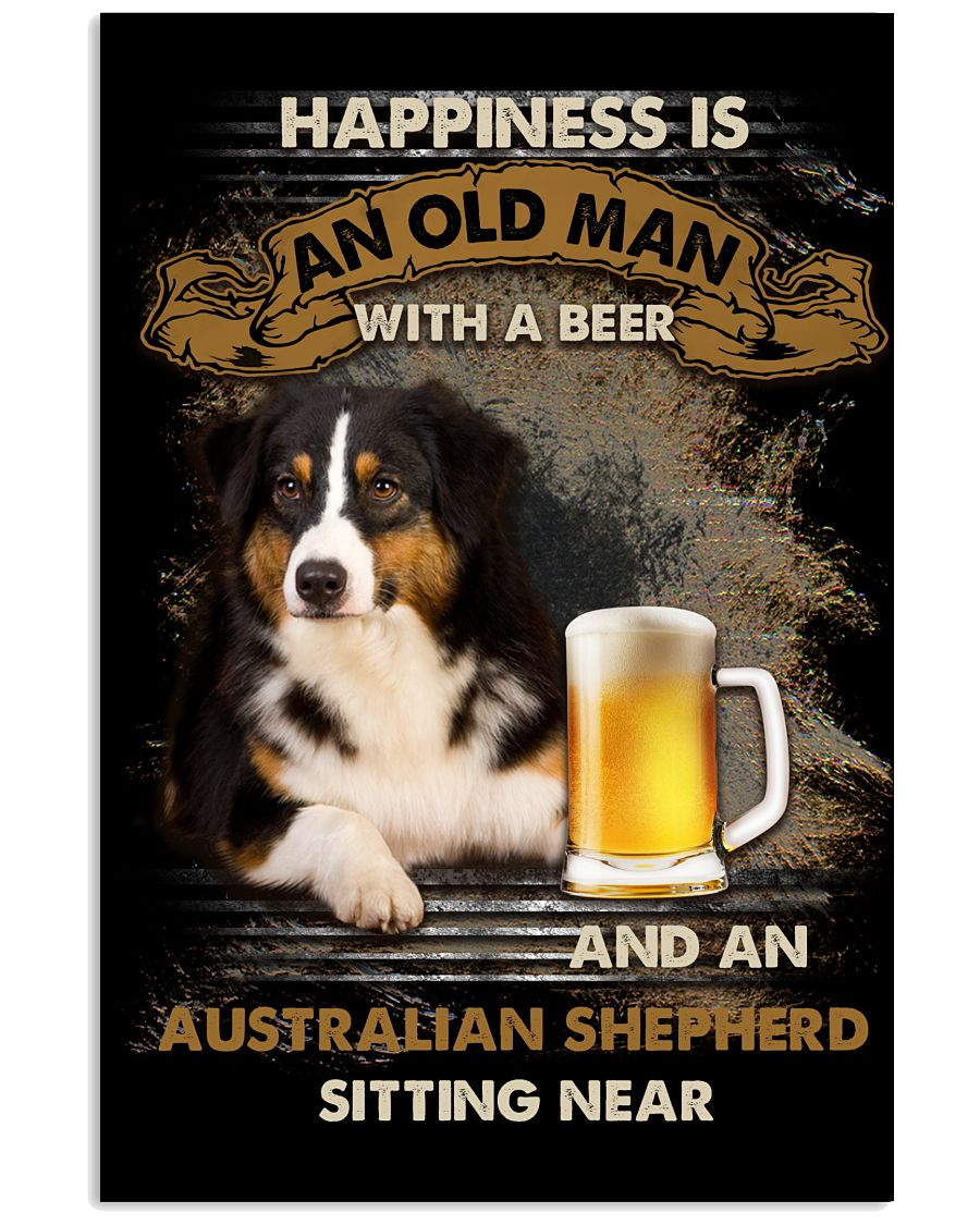 Happiness is an old man with a beer and an australian shepherd sitting near poster as