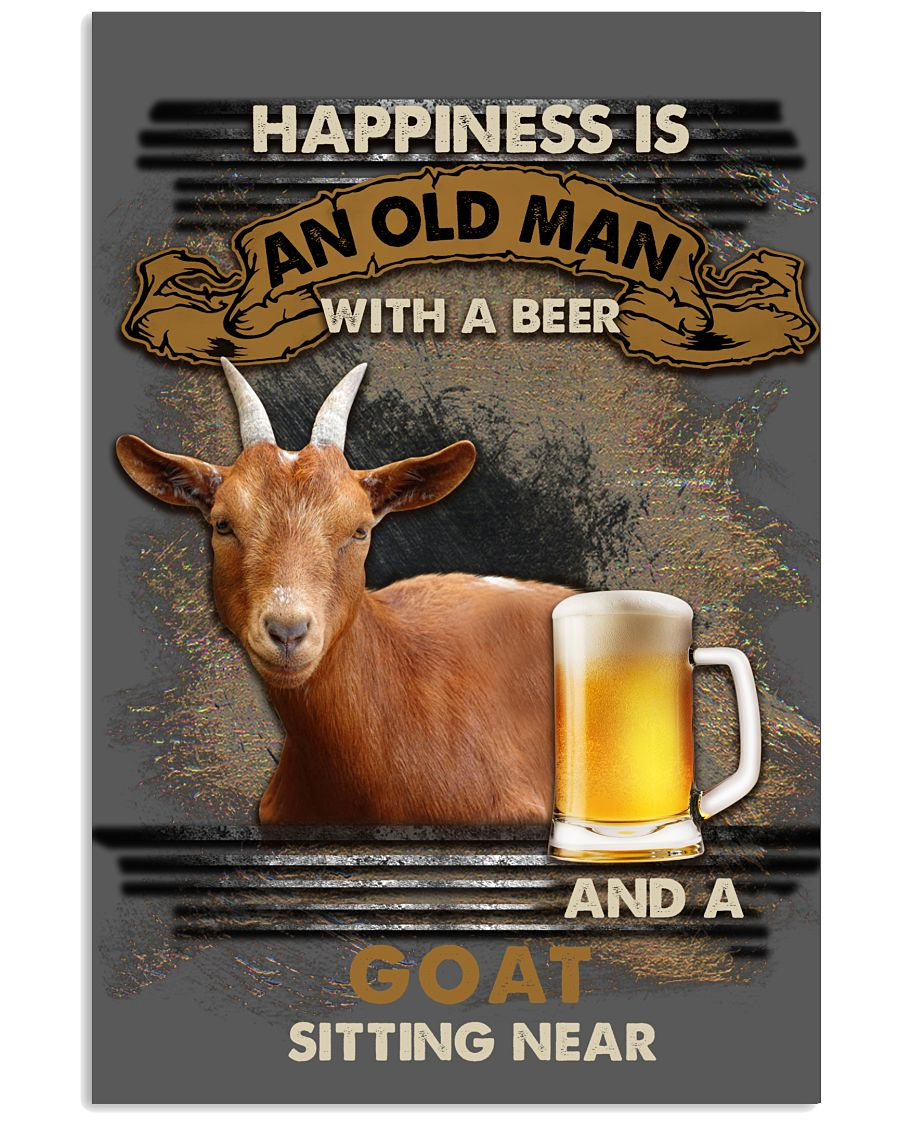 Happiness is an old man with a beer and an goat sitting near poster as