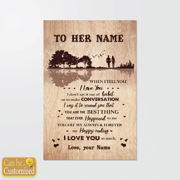 I Love You I Dont Say It Out Of Habit Or To Make Conversation Custom Name Canvas And Poster