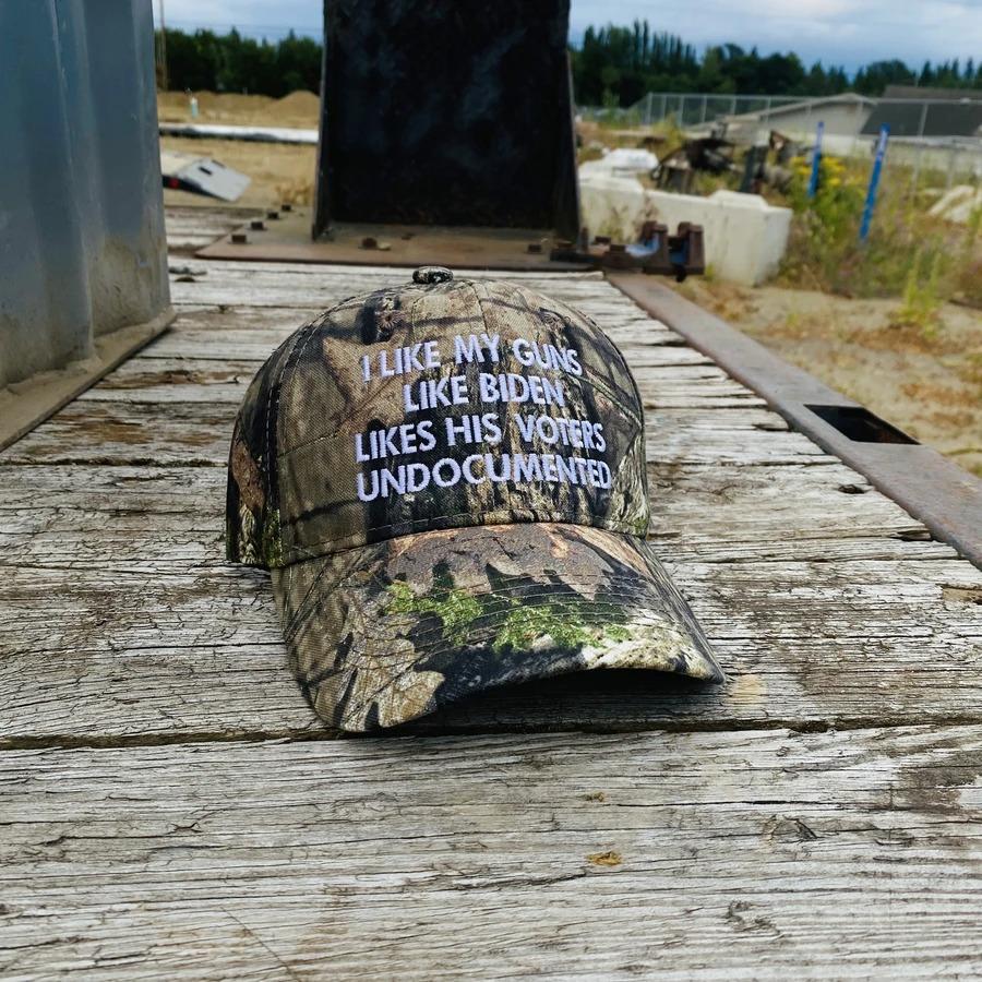 I like my guns like biden likes his voters undocumented cap hat