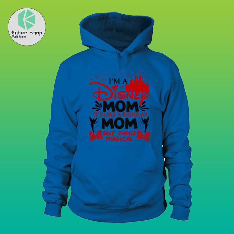 Im a disney mom its like a regular mom but more magical shirt 4