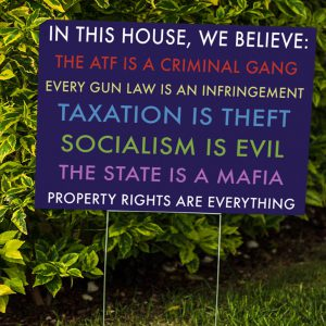 In This House We Believe The Atf Is A Criminal Gang Yard Signs1