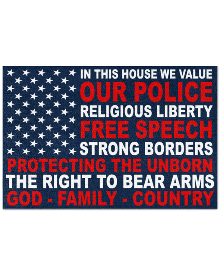 In This House We Value Our Police Religious Liberty Free Speech Strong Borders Doormat 5