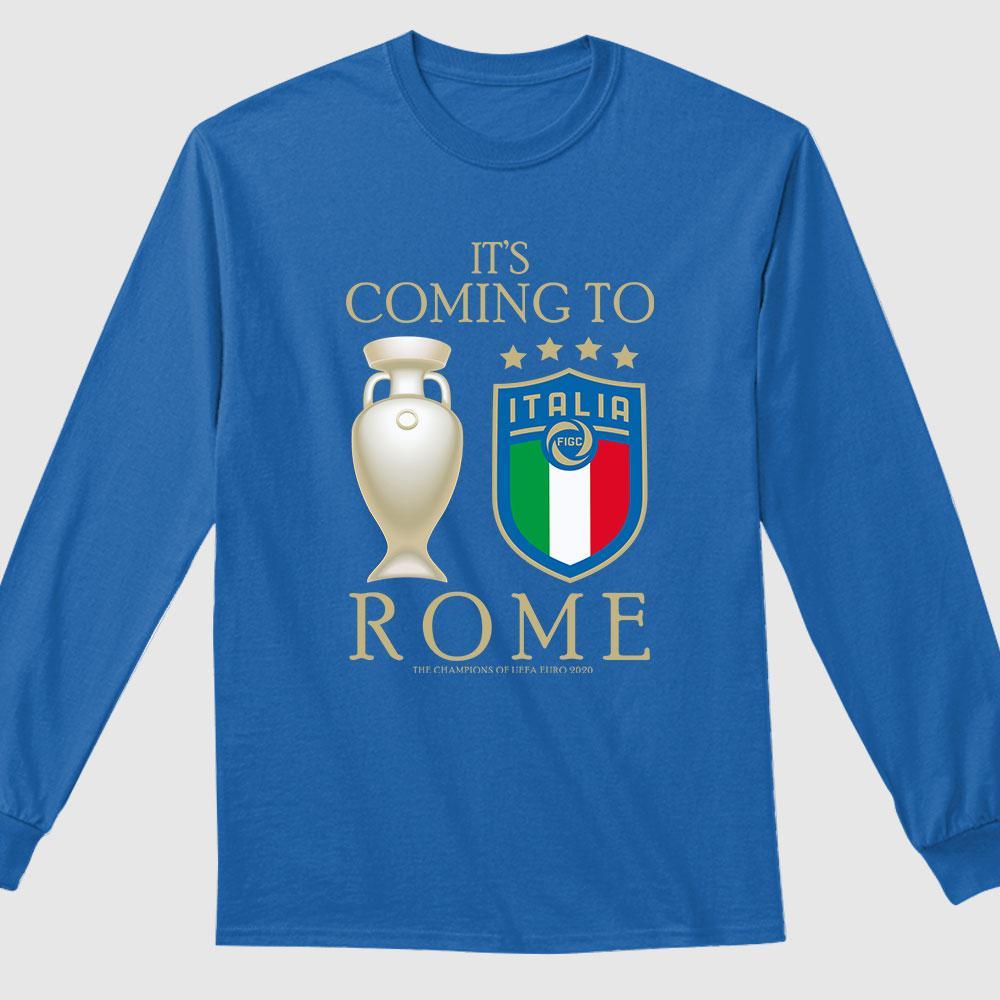 Italia its coming to rome shirt 11