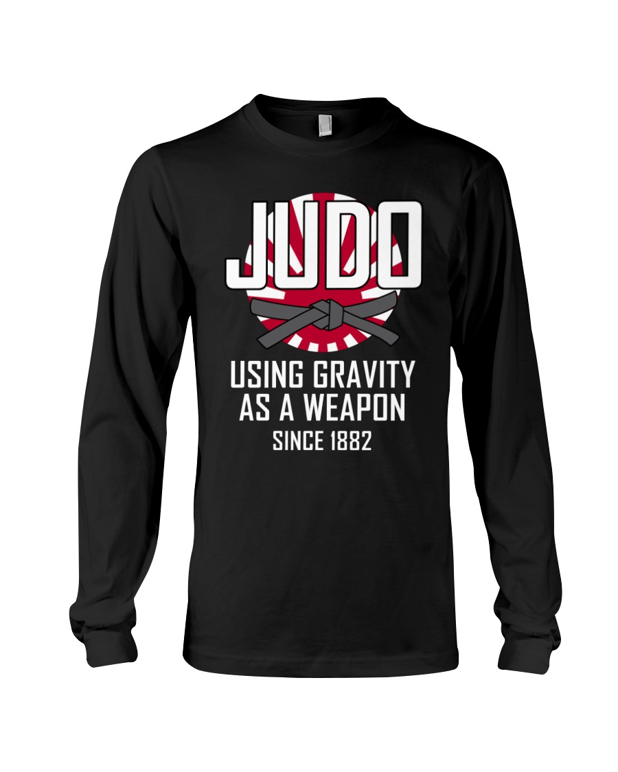 Judo using gravity as a weapon since 1882 shirt 13