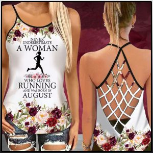 Never underestimate a women who loves running and was born in August criss cross tank top 1