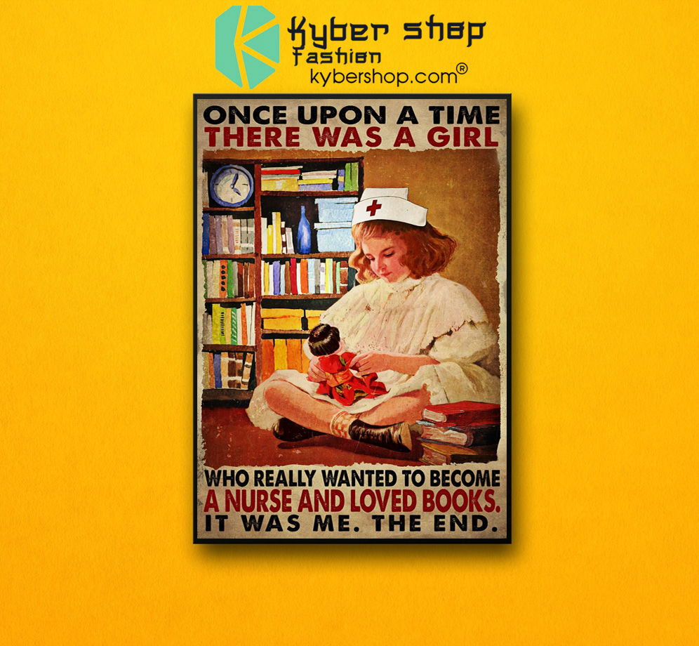 Once upon a time there was a girl who really wanted to become a nurse and loved books poster 2