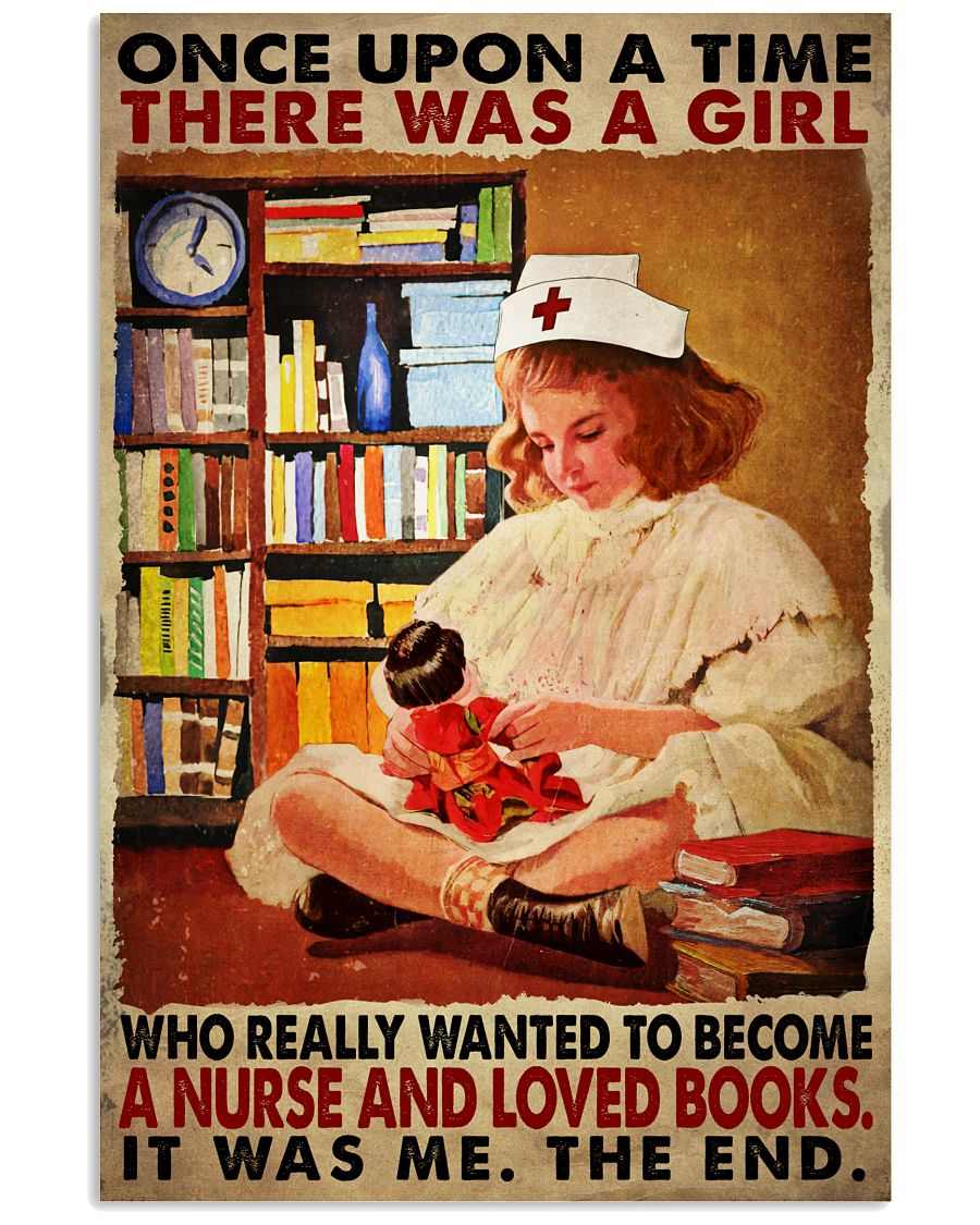 Once upon a time there was a girl who really wanted to become a nurse and loved books poster