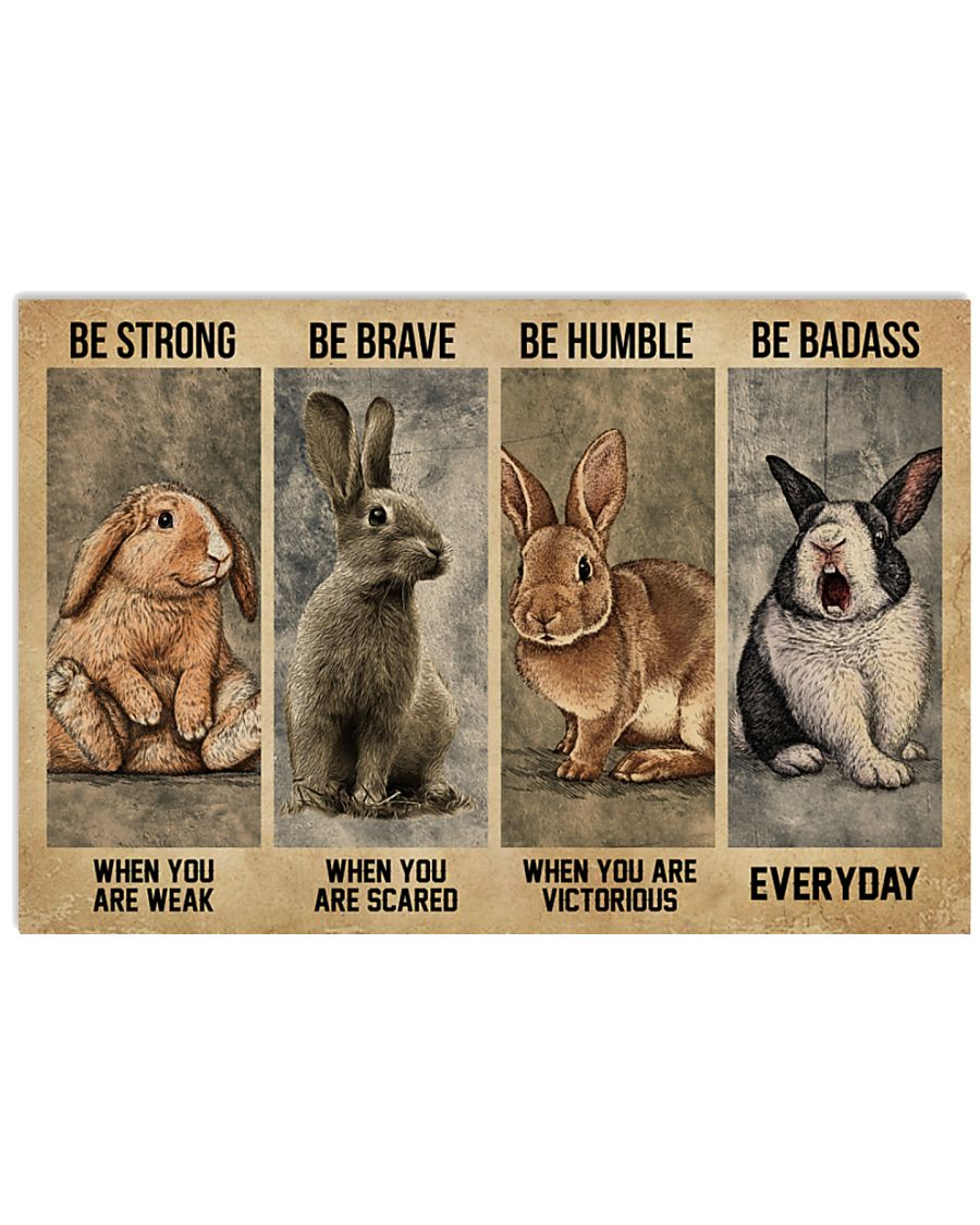 Rabbit be strong ba brave be humble be badass poster as