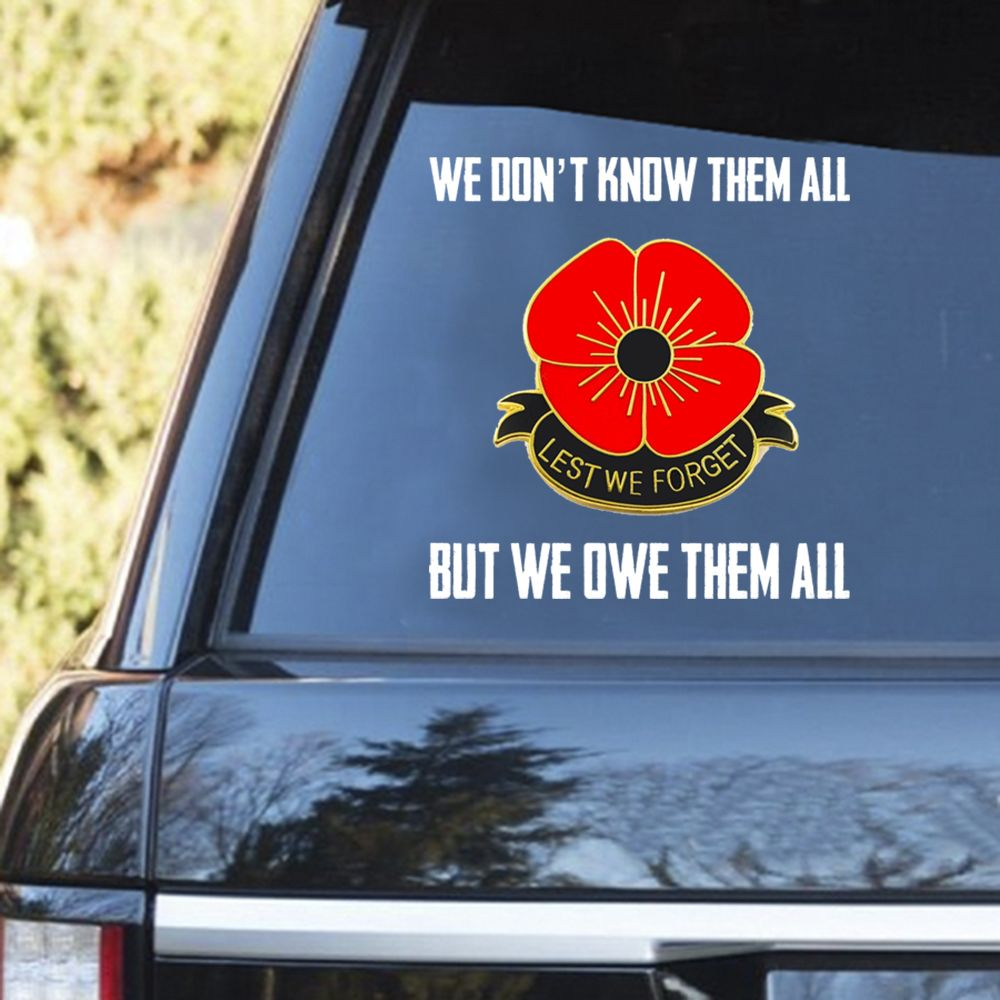 Remembrace day We Dont Know Them All But We Owe Them All Decal 2