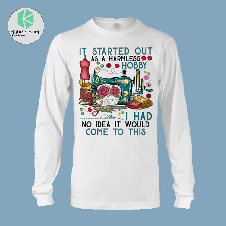 Sewing it started out as a harmless hobby I had no idea it would come to this shirt 3