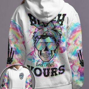 Skull Yes Im A Bitch But Not Yours Hoodie