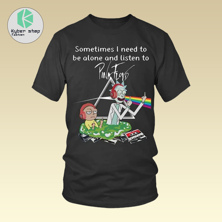 Sometimmes I need to be alone and listen to pina floyd shirt 2