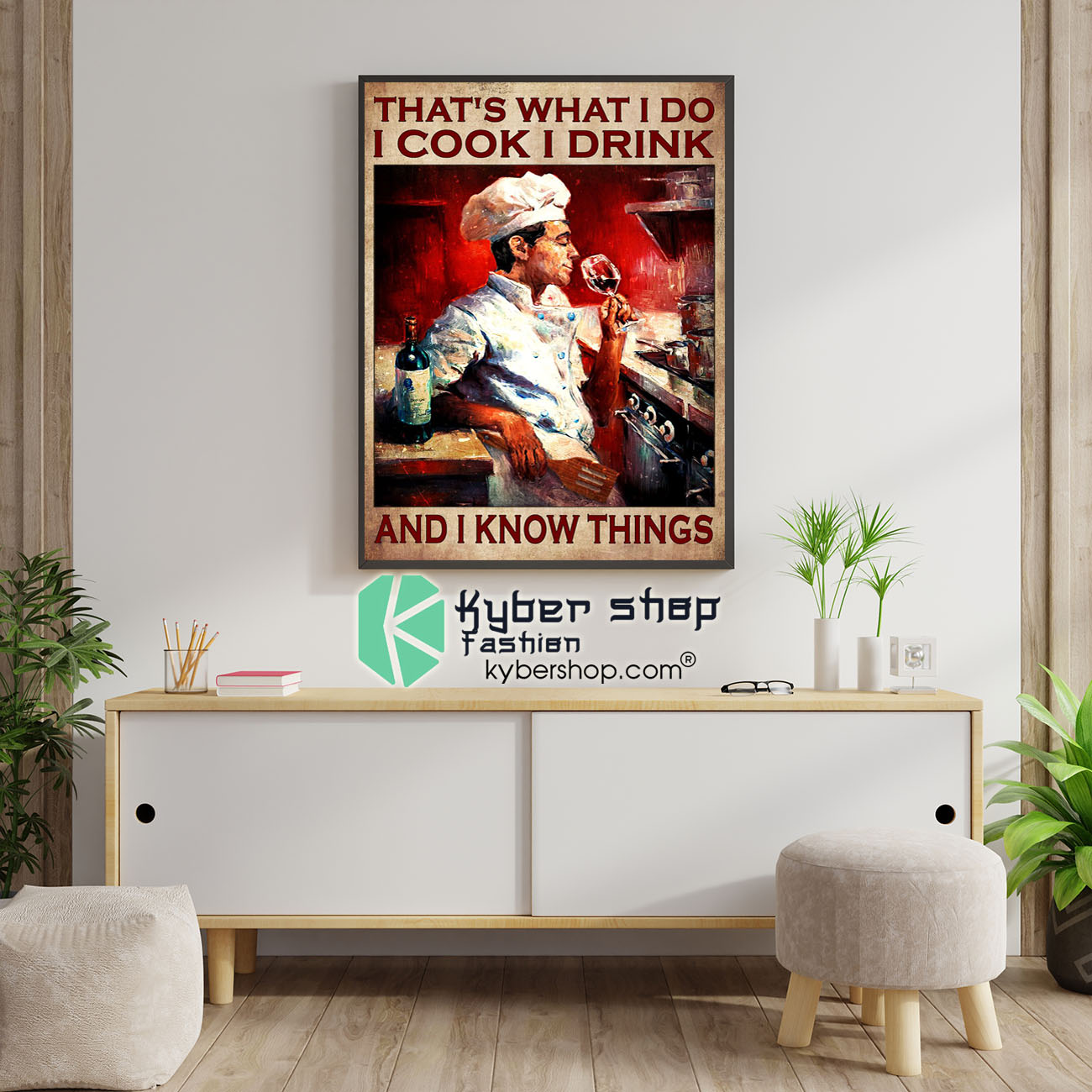 Thats what I do I cook I drink and I know things poster 1