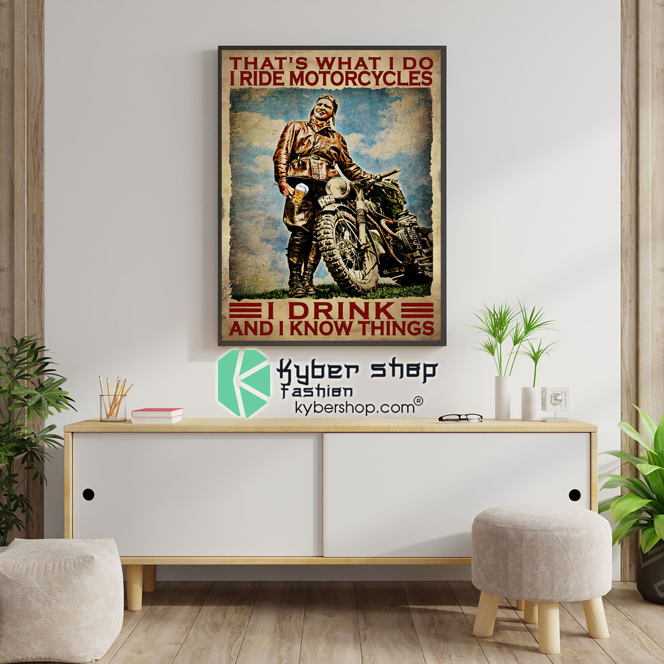 Thats what I do I ride motorcycles I drink and I know things poster 1