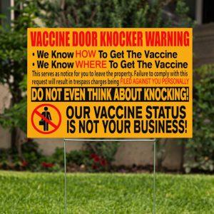 Vaccine Door Knocker Warning We Know How To Get The Vaccine We Know Where To Get The Vaccine Yard Signs 1