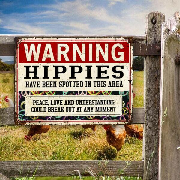 Warning Hippies Have Been Spotted In This Area Metal Sign1