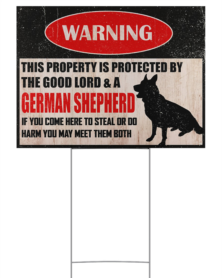 Warning This Property Is Protected By The Good Lord And A German Shepherd Yard Sign1