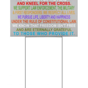 We Believe God We Pray We Stand For The Flag And Kneel For The Cross Yard Signs