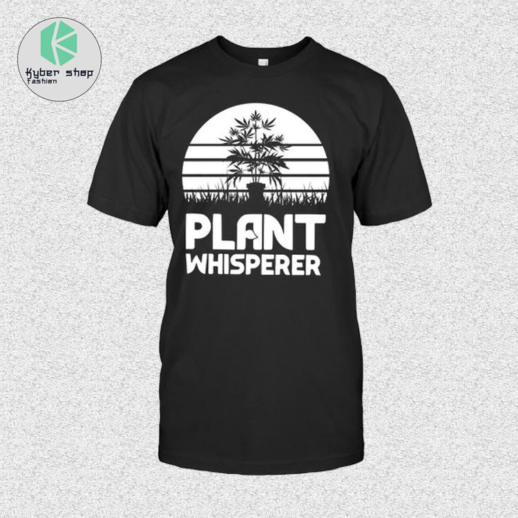 Weed plant whisperer shirt 2